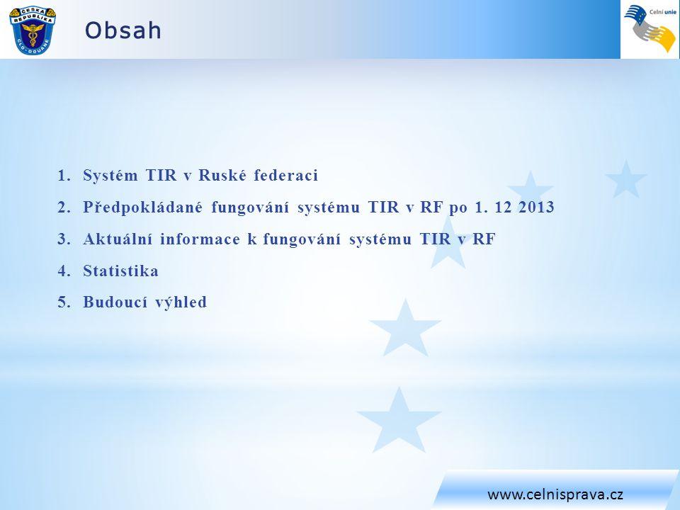 Systém TIR v Ruské federaci www.celnisprava.cz Federální celní správa Ruské federace (FCS) v průběhu roku 2013 oznámila změnu podmínek v souvislosti s používáním systému TIR na svém území • v červenci 2013 bylo oznámeno požadování dodatečné záruky pro zboží přepravované na podkladě karnetu TIR s platností od 14.srpna 2013, • Vyžadování dodatečné záruky bylo odůvodněno neschopností národního záručního sdružení plnit nadále své závazky vůči FCS a množstvím dosud nesplacených pohledávek FCS vůči národnímu sdružení, • po výrazných protestech ze strany smluvních stran (EU a její členské státy, IRU) a dalších účastníků systému TIR (EHK OSN, přepravci, vývozci) posunula FCS počátek platnosti uvedených opatření na 14.
