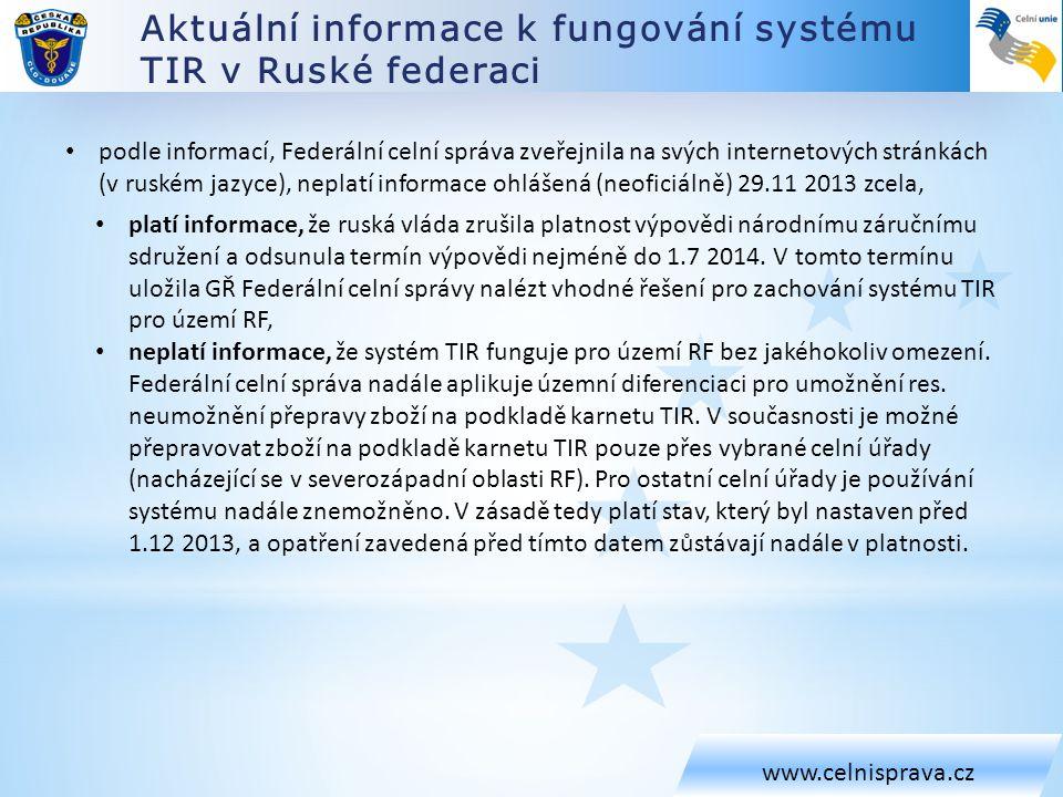 Aktuální informace k fungování systému TIR v Ruské federaci www.celnisprava.cz • podle informace zveřejněné FCS na jejím webu dne 2.