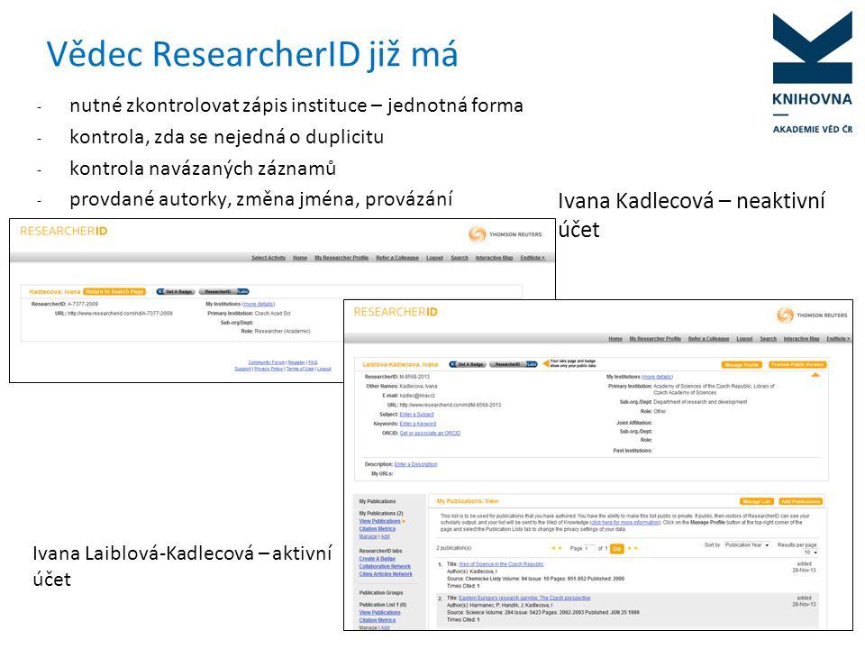 Vědec má několik ResearcherID Účet RID je vázán na email - vědec může mít v systému vytvořeno více účtů pod jiným e-mailem (např.