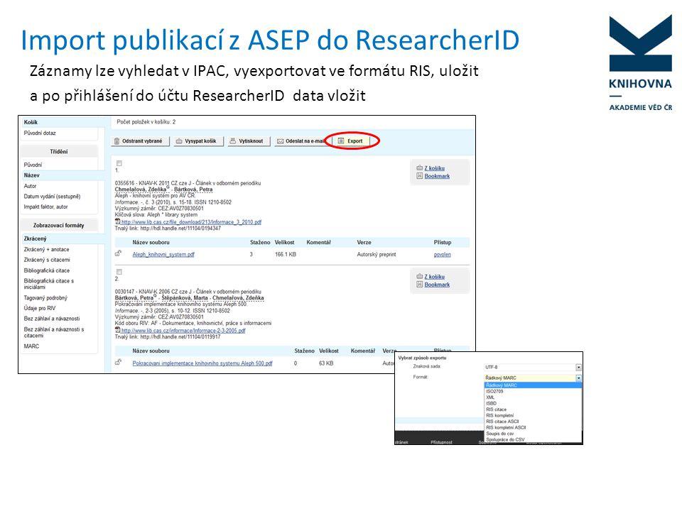 Import publikací ze Scopusu do ResearcherID Import publikací z citační databáze Scopus probíhá přes další identifikátory vědeckých pracovníků - Scopus Author ID (SAI) a ORCID Po přihlášení do Scopusu autor identifikuje své publikace, je mu přidělen identifikátor autora (SAI), který systém vloží do jeho publikací Autor si vytvoří registraci do ORCID a díky Scopus Author ID může nahrát publikace ze Scopusu do účtu ORCID Účet ORCID je propojen s ResearcherID, lze obousměrně sdílet a aktualizovat publikace Autor musí seznamy publikací v účtech aktualizovat