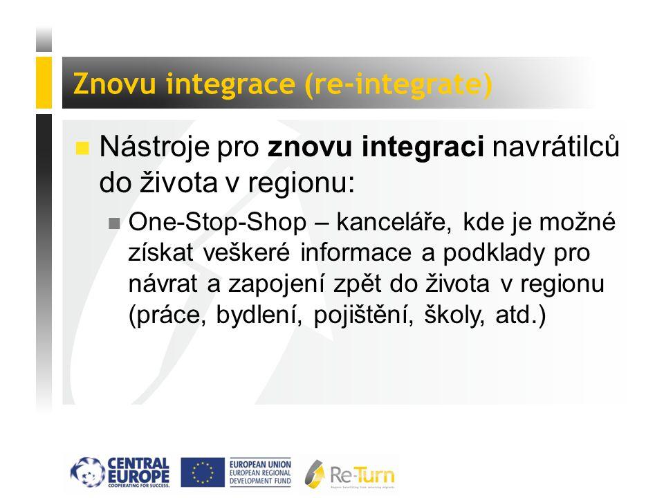  Nástroje pro znovu integraci navrátilců do života v regionu: n One-Stop-Shop – kanceláře, kde je možné získat veškeré informace a podklady pro návra