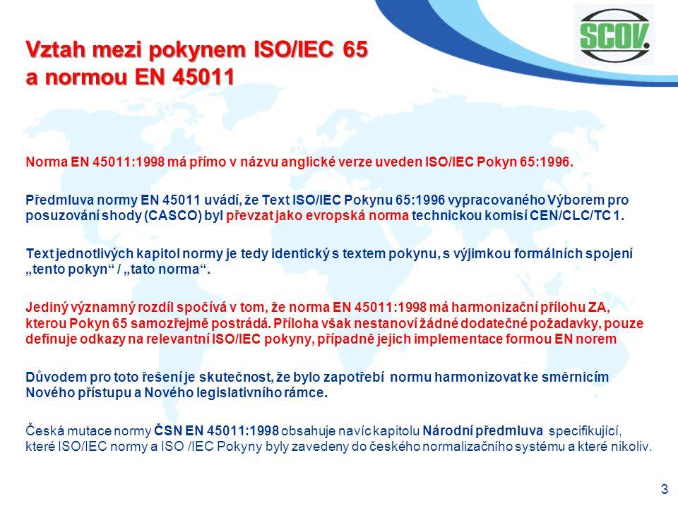 34 Přechod COV na normu ČSN EN ISO/IEC 17065 1.Zajistit soulad dokumentace COV (Příručka kvality, Související dokumenty) s požadavky normy ČSN EN ISO/IEC 17065 a)Identifikovat věcné rozdíly mezi požadavky normy ISO 17065 a dokumentace COV b)Stávající PK je založena na EN 45011, proto je výhodné použít tabulku křížových referencí (viz dále) c)Upravit postupy, které nejsou v plném souladu s novými požadavky d)V případě, že COV udržuje systém managementu podle ISO 9001, je výhodné využít možnost B podle kapitoly 8 normy ISO 17065 e)Korigované postupy a formuláře zapracovat do dokumentace systému kvality COV, upravit terminologii 2.Přehodnotit kvalifikaci pracovníků COV a)Je-li to nutné nebo výhodné, upravit kvalifikační kritéria vztahující se k pracovníkům COV.