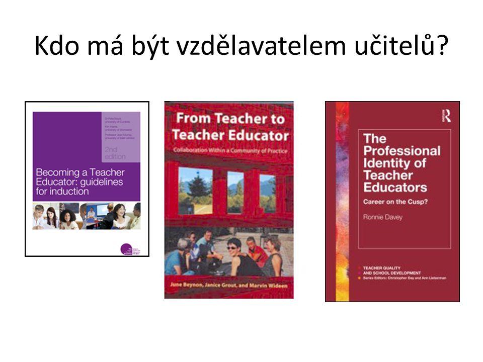Kdo má být vzdělavatelem učitelů?