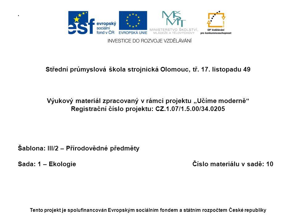 """• Střední průmyslová škola strojnická Olomouc, tř. 17. listopadu 49 Výukový materiál zpracovaný v rámci projektu """"Učíme moderně"""" Registrační číslo pro"""