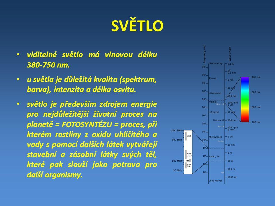 SVĚTLO • viditelné světlo má vlnovou délku 380-750 nm. • u světla je důležitá kvalita (spektrum, barva), intenzita a délka osvitu. • světlo je předevš
