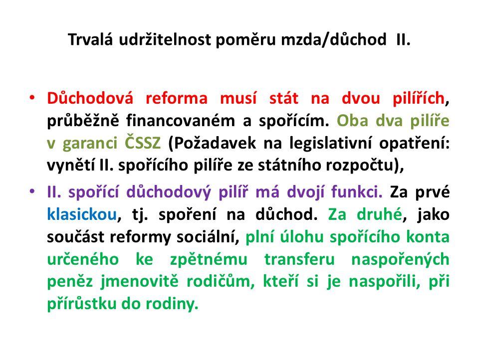 Jednoduchost důchodového systému, ve smyslu jeho dobré slučitelnosti se systémem stávajícím I.