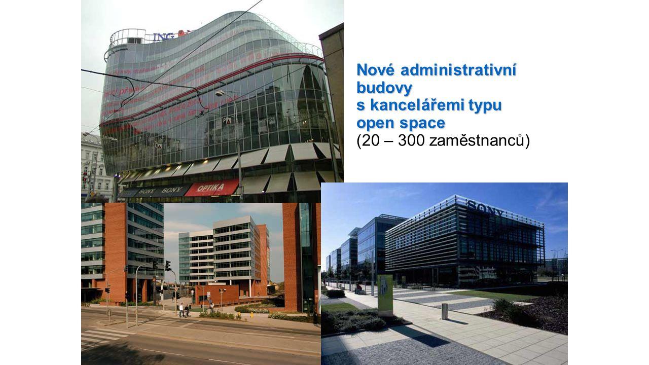 Nové administrativní budovy s kancelářemi typu open space Nové administrativní budovy s kancelářemi typu open space (20 – 300 zaměstnanců)