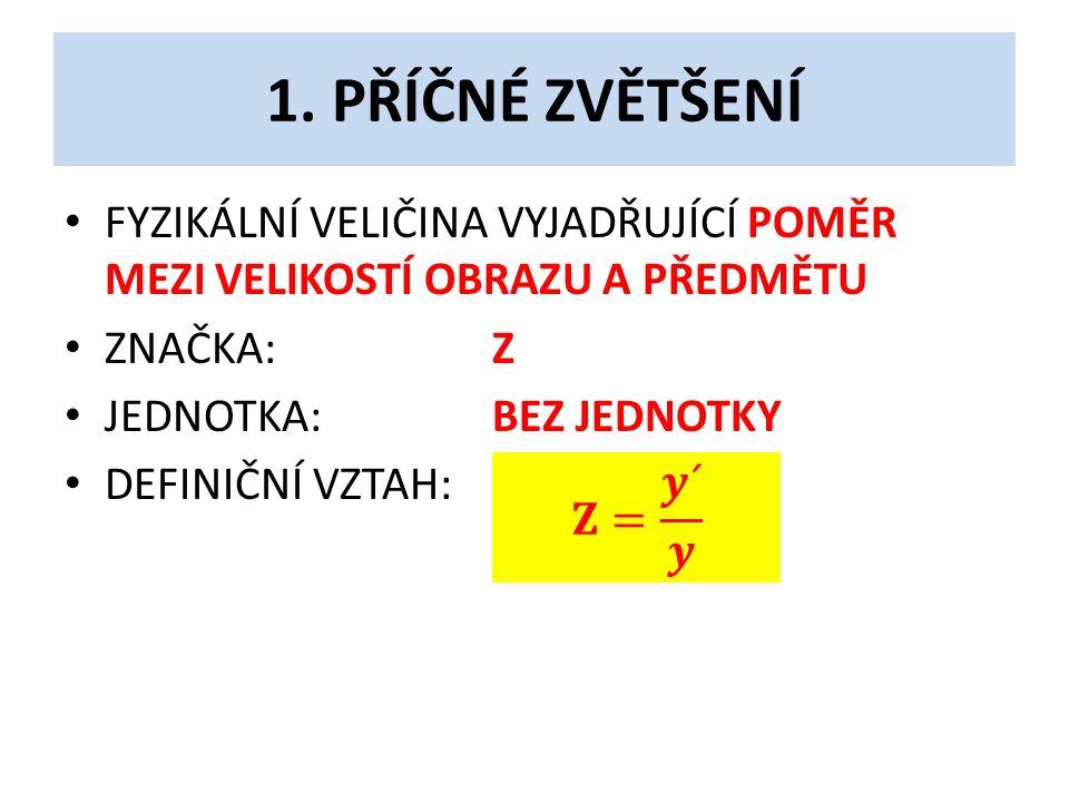 2. ZNAMÉNKOVÁ KONVENCE PRO ČOČKY • f > 0 • f < 0 SPOJKY ROZPTYLKY