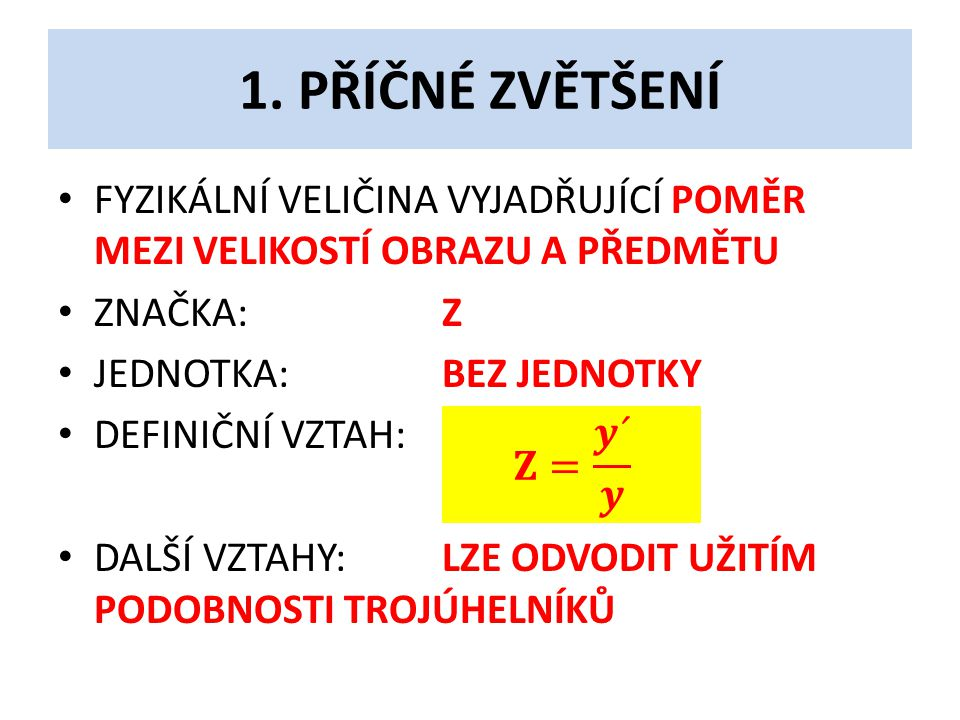 2. DŮSLEDKY ZNAMÉNKOVÉ KONVENCE PRO ČOČKY • ODPOVĚZ: JE –LI Z > 0, JE OBRAZ …………..