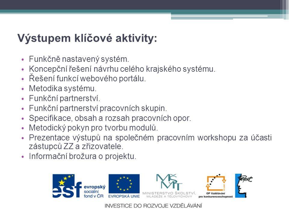 Výstupem klíčové aktivity: • Funkčně nastavený systém.