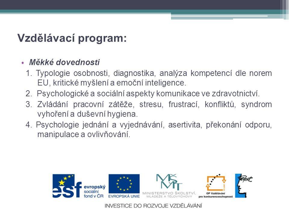 Vzdělávací program: • Měkké dovednosti 1.