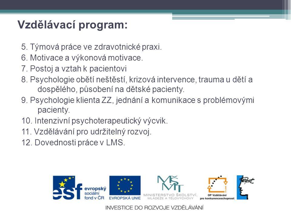 Vzdělávací program: 5.Týmová práce ve zdravotnické praxi.