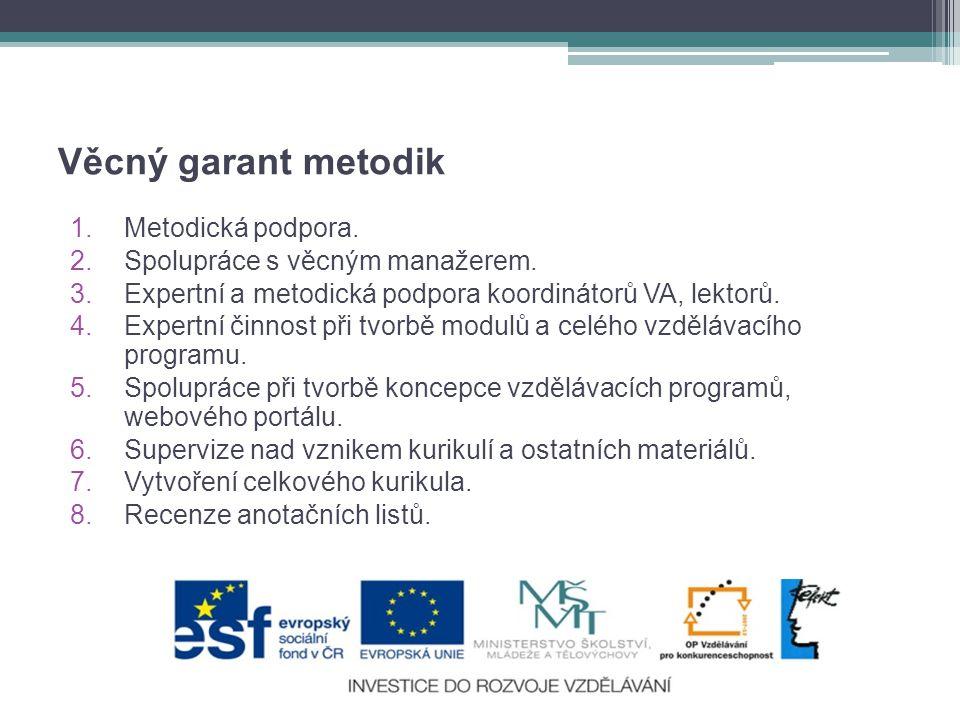 Věcný garant metodik 1.Metodická podpora.2.Spolupráce s věcným manažerem.