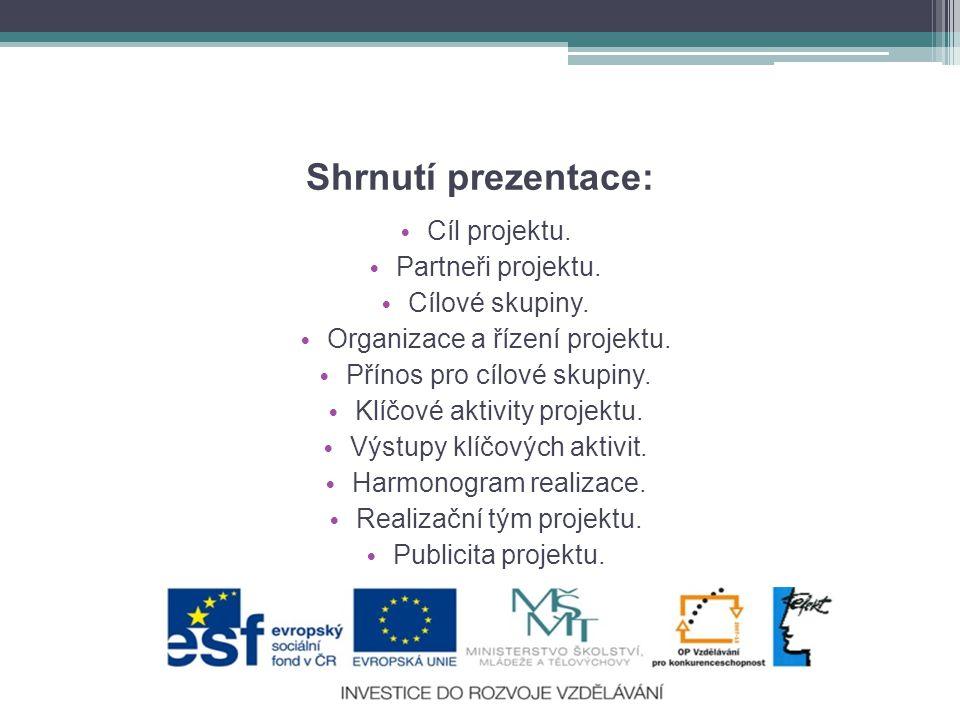 Shrnutí prezentace: • Cíl projektu.• Partneři projektu.