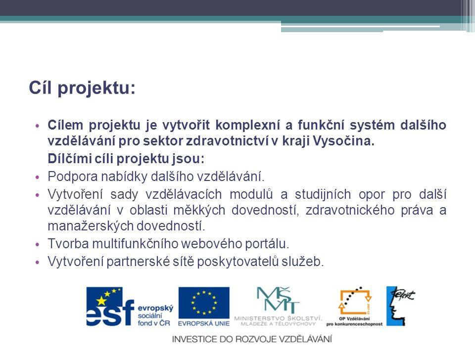 Cíl projektu: • Cílem projektu je vytvořit komplexní a funkční systém dalšího vzdělávání pro sektor zdravotnictví v kraji Vysočina.