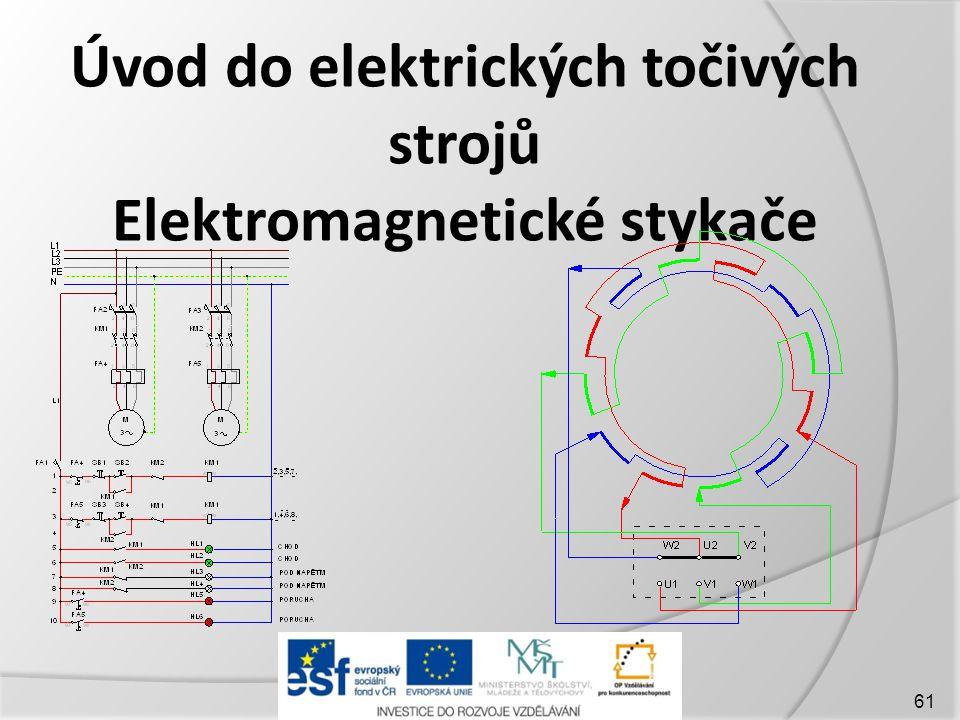 Úvod do elektrických točivých strojů Elektromagnetické stykače 61