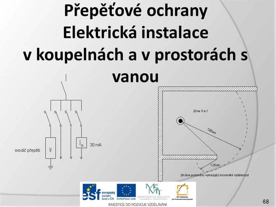 Přepěťové ochrany Elektrická instalace v koupelnách a v prostorách s vanou 68