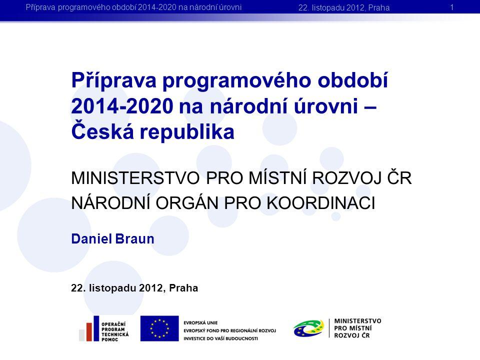 Východiska pro přípravu programového období 2014 – 2020 2 Nařízení EU •Strategie EU 2020.