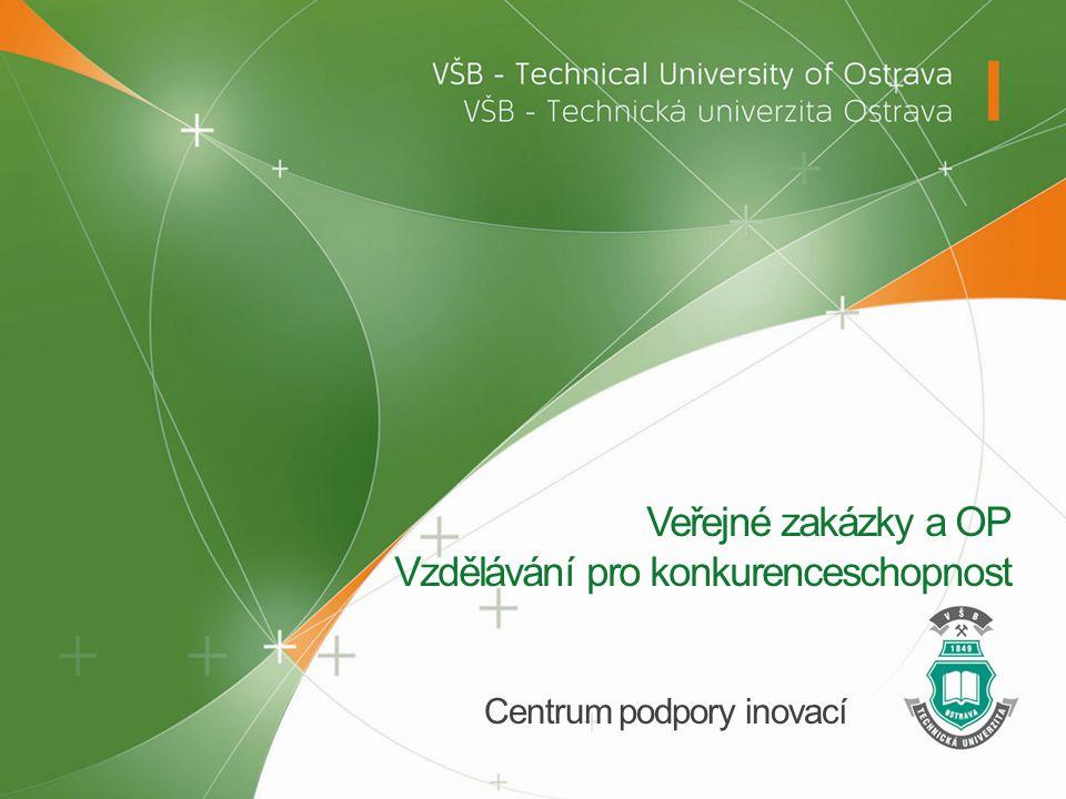 Veřejné zakázky a OP Vzdělávání pro konkurenceschopnost Centrum podpory inovací