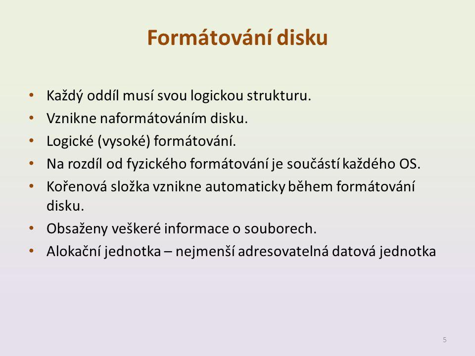 Formátování disku • Každý oddíl musí svou logickou strukturu. • Vznikne naformátováním disku. • Logické (vysoké) formátování. • Na rozdíl od fyzického