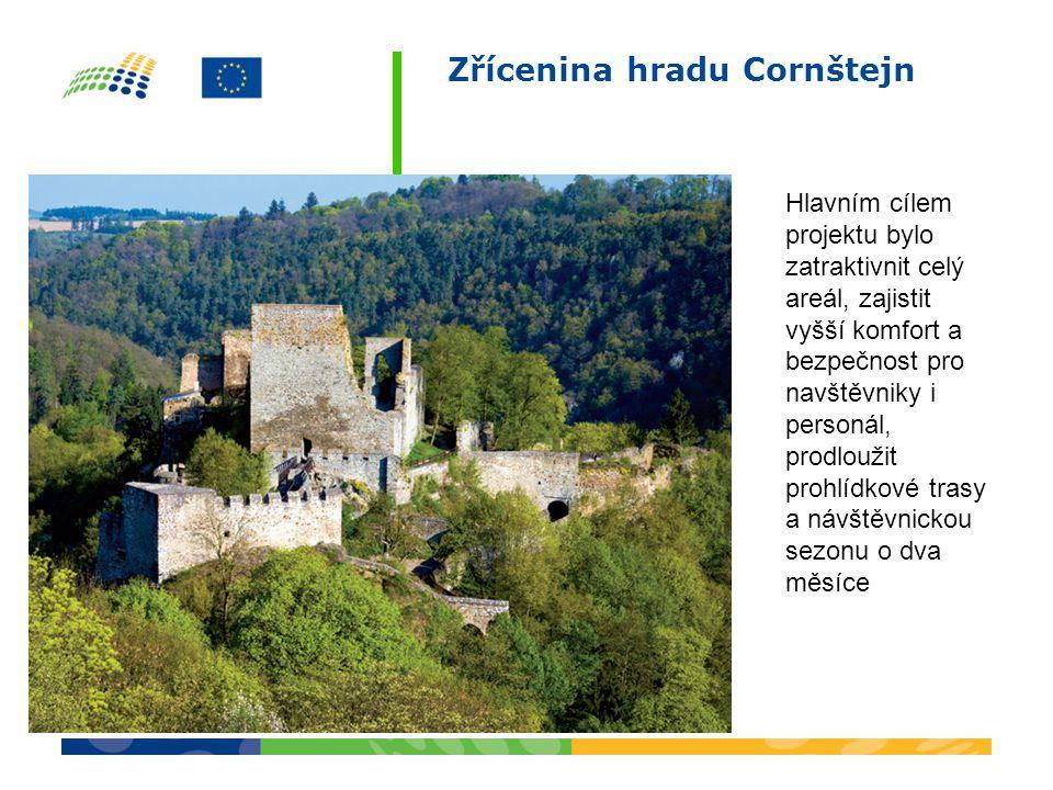 Zřícenina hradu Cornštejn Hlavním cílem projektu bylo zatraktivnit celý areál, zajistit vyšší komfort a bezpečnost pro navštěvniky i personál, prodloužit prohlídkové trasy a návštěvnickou sezonu o dva měsíce