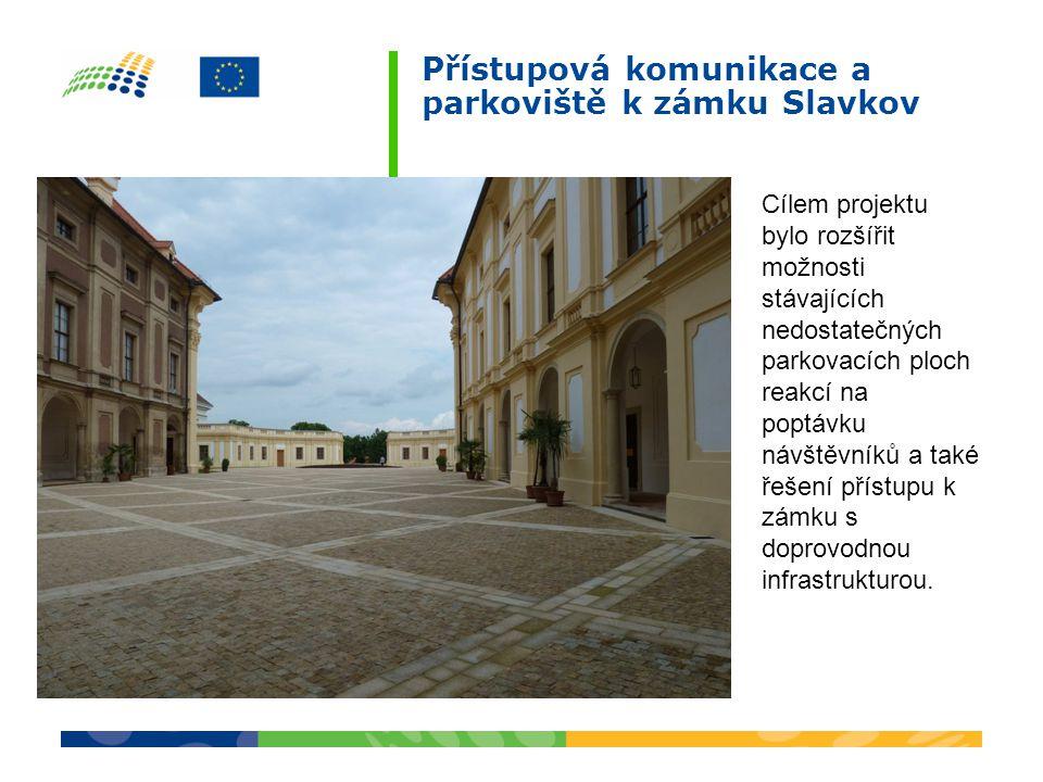 Cílem projektu bylo rozšířit možnosti stávajících nedostatečných parkovacích ploch reakcí na poptávku návštěvníků a také řešení přístupu k zámku s doprovodnou infrastrukturou.