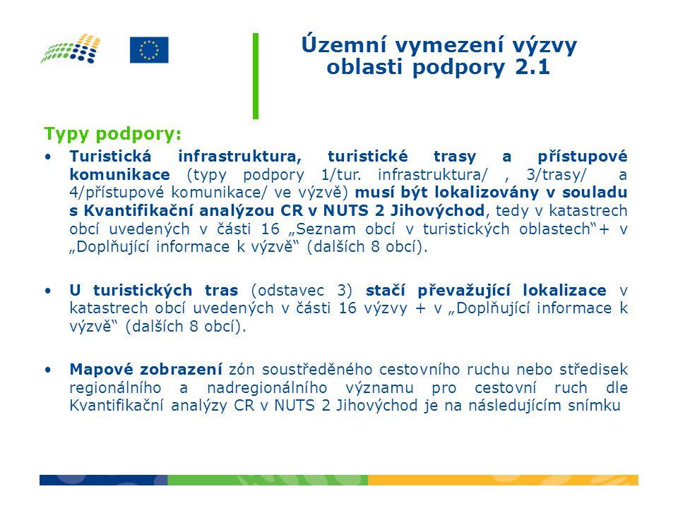 Územní vymezení výzvy oblasti podpory 2.1 Typy podpory: •Turistická infrastruktura, turistické trasy a přístupové komunikace (typy podpory 1/tur.
