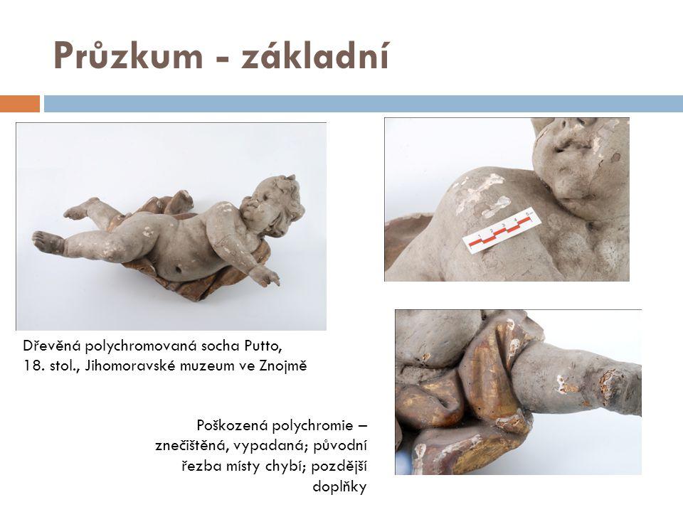 Průzkum - základní Dřevěná polychromovaná socha Putto, 18. stol., Jihomoravské muzeum ve Znojmě Poškozená polychromie – znečištěná, vypadaná; původní