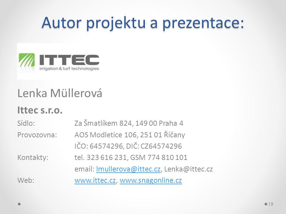 Autor projektu a prezentace: Lenka Müllerová Ittec s.r.o.
