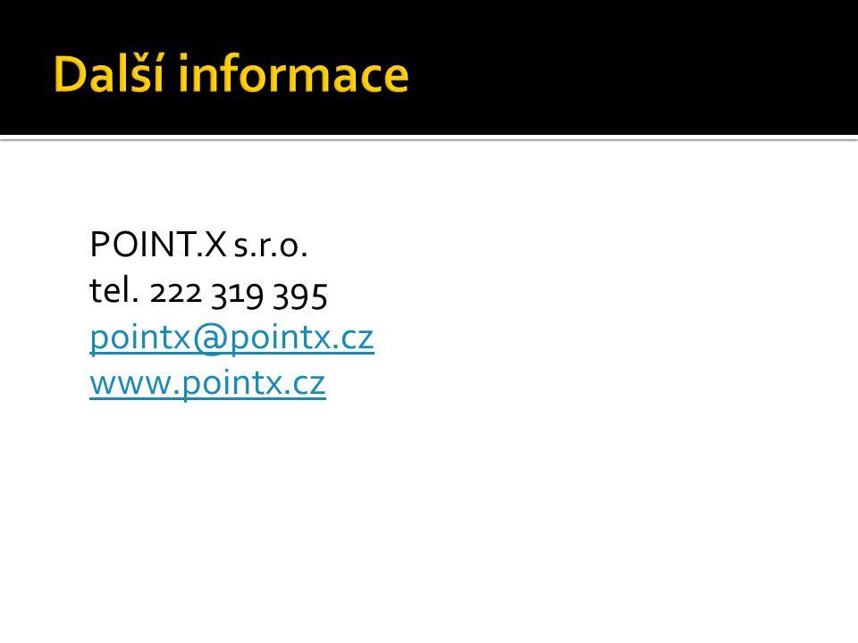 POINT.X s.r.o. tel. 222 319 395 pointx@pointx.cz www.pointx.cz pointx@pointx.cz www.pointx.cz
