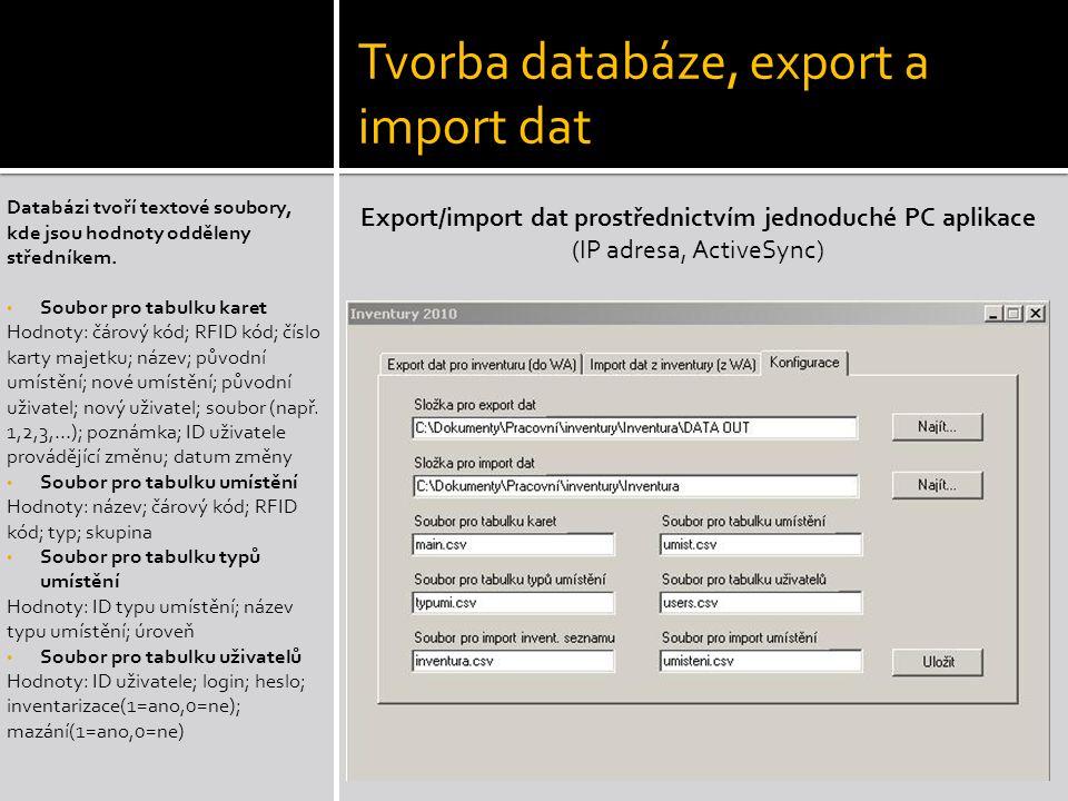 Tvorba databáze, export a import dat Databázi tvoří textové soubory, kde jsou hodnoty odděleny středníkem.
