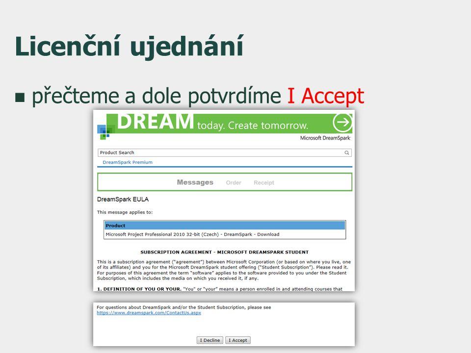 Licenční ujednání  přečteme a dole potvrdíme I Accept