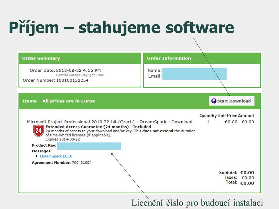Příjem – stahujeme software Licenční číslo pro budoucí instalaci