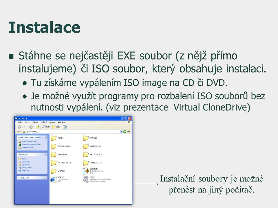 Instalace  Stáhne se nejčastěji EXE soubor (z nějž přímo instalujeme) či ISO soubor, který obsahuje instalaci.  Tu získáme vypálením ISO image na CD