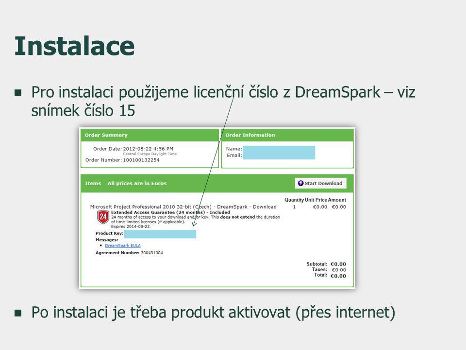 Instalace  Pro instalaci použijeme licenční číslo z DreamSpark – viz snímek číslo 15  Po instalaci je třeba produkt aktivovat (přes internet)