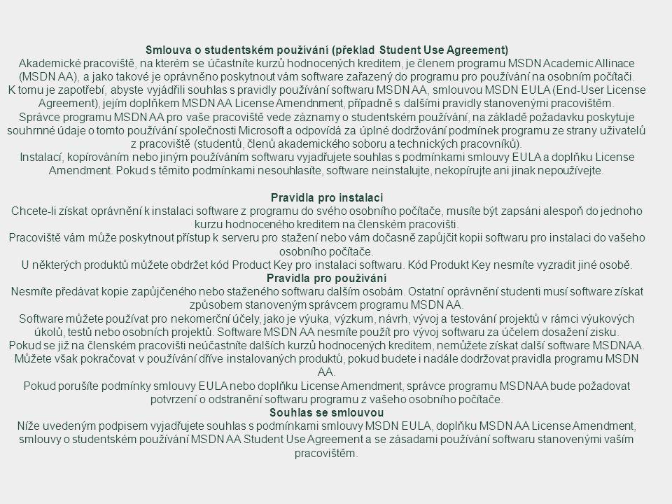 Smlouva o studentském používání (překlad Student Use Agreement) Akademické pracoviště, na kterém se účastníte kurzů hodnocených kreditem, je členem pr