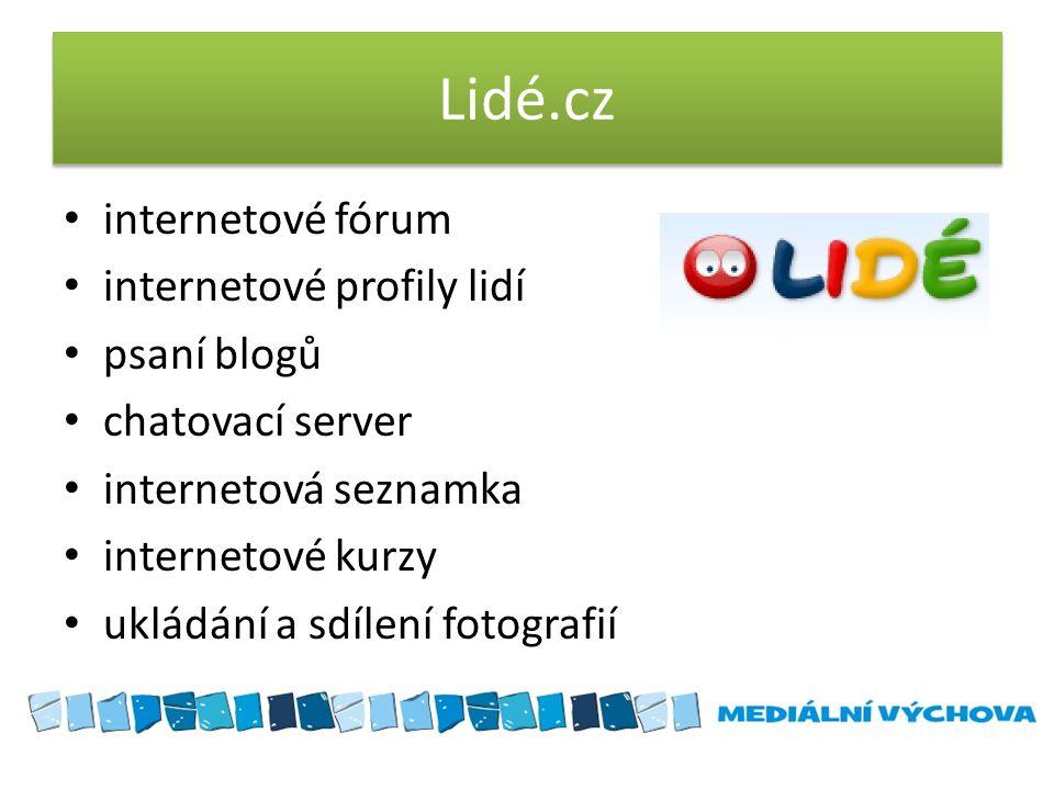 Lidé.cz • internetové fórum • internetové profily lidí • psaní blogů • chatovací server • internetová seznamka • internetové kurzy • ukládání a sdílen