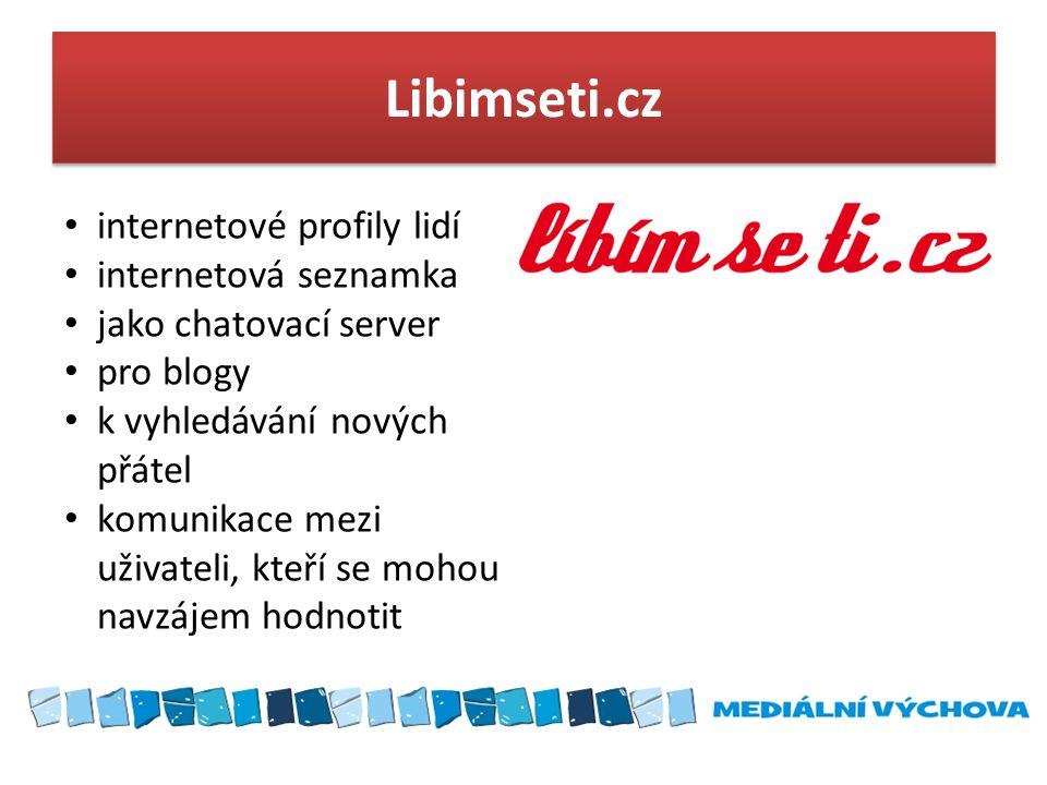 Libimseti.cz • internetové profily lidí • internetová seznamka • jako chatovací server • pro blogy • k vyhledávání nových přátel • komunikace mezi uži