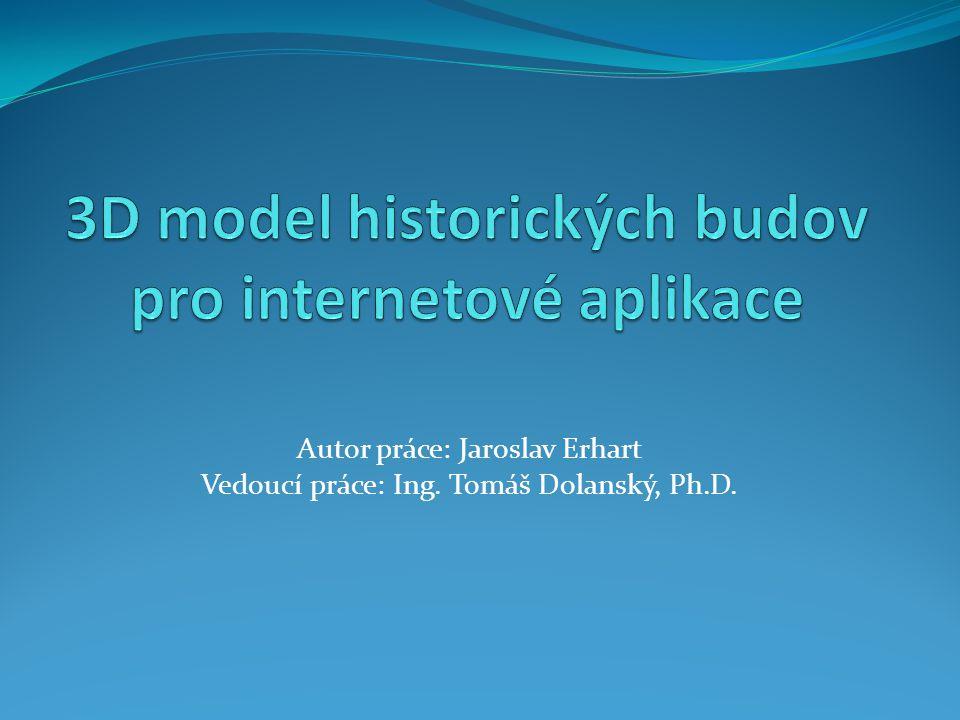 Autor práce: Jaroslav Erhart Vedoucí práce: Ing. Tomáš Dolanský, Ph.D.