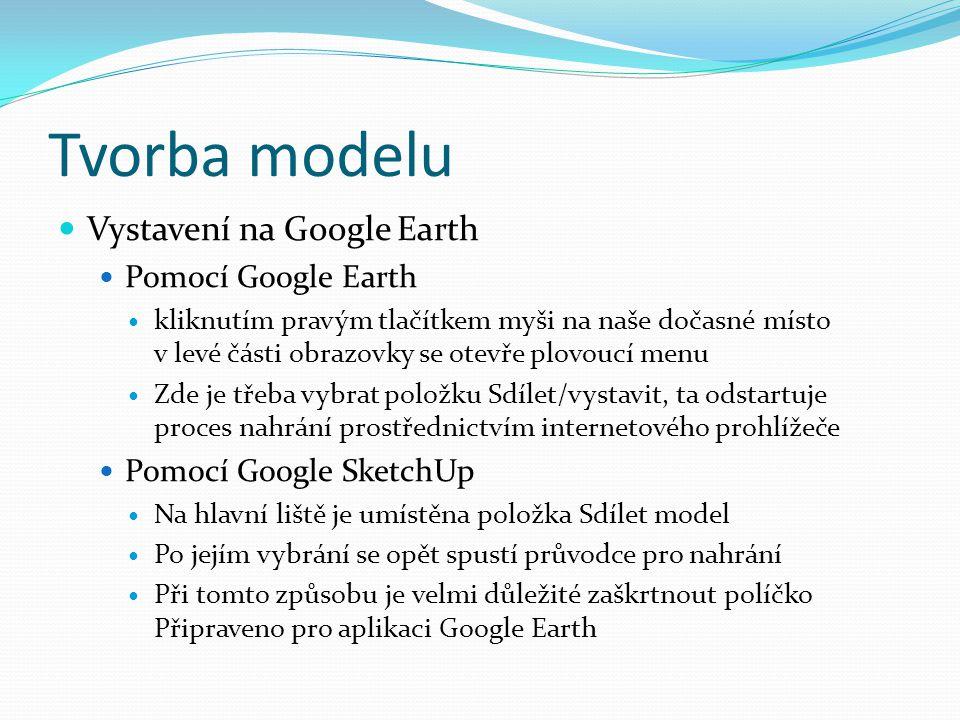  Vystavení na Google Earth  Pomocí Google Earth  kliknutím pravým tlačítkem myši na naše dočasné místo v levé části obrazovky se otevře plovoucí me