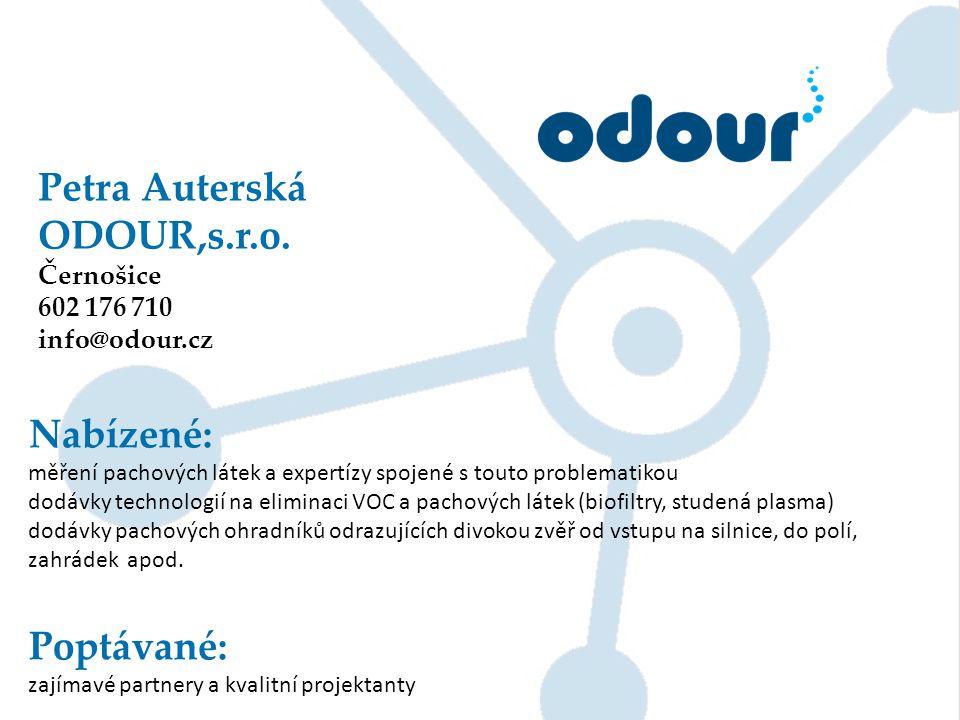 Petra Auterská ODOUR,s.r.o. Černošice 602 176 710 info@odour.cz Nabízené: měření pachových látek a expertízy spojené s touto problematikou dodávky tec