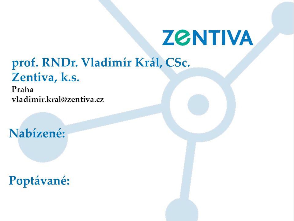 prof. RNDr. Vladimír Král, CSc. Zentiva, k.s. Praha vladimir.kral@zentiva.cz Nabízené: Poptávané: