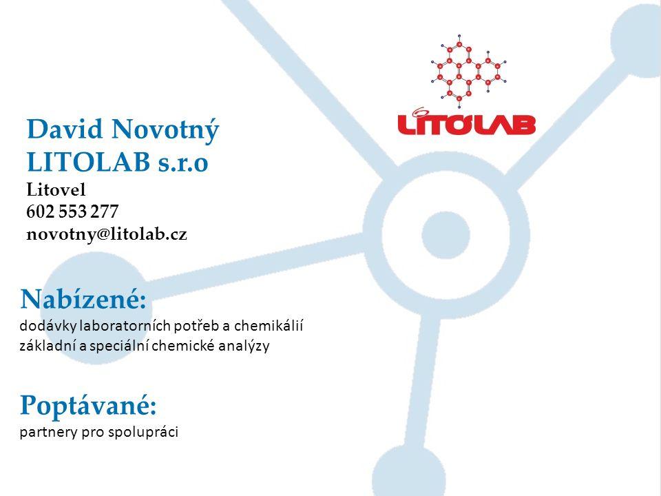David Novotný LITOLAB s.r.o Litovel 602 553 277 novotny@litolab.cz Nabízené: dodávky laboratorních potřeb a chemikálií základní a speciální chemické a