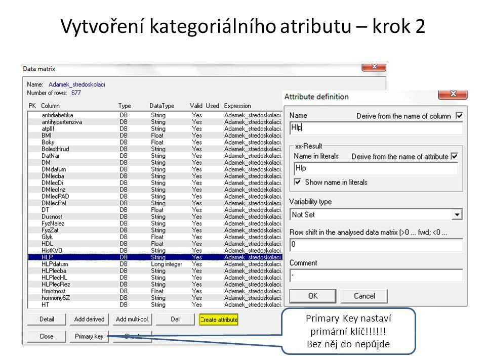 Vytvoření kategoriálního atributu – krok 2 Primary Key nastaví primární klíč!!!!!.