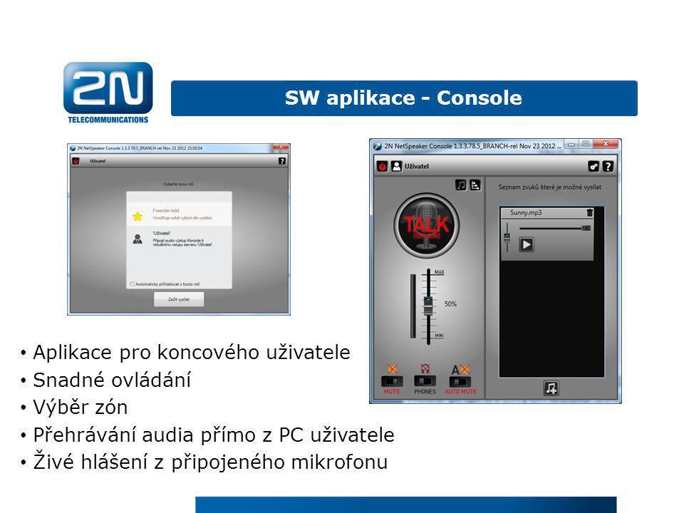 • Aplikace pro koncového uživatele • Snadné ovládání • Výběr zón • Přehrávání audia přímo z PC uživatele • Živé hlášení z připojeného mikrofonu SW apl