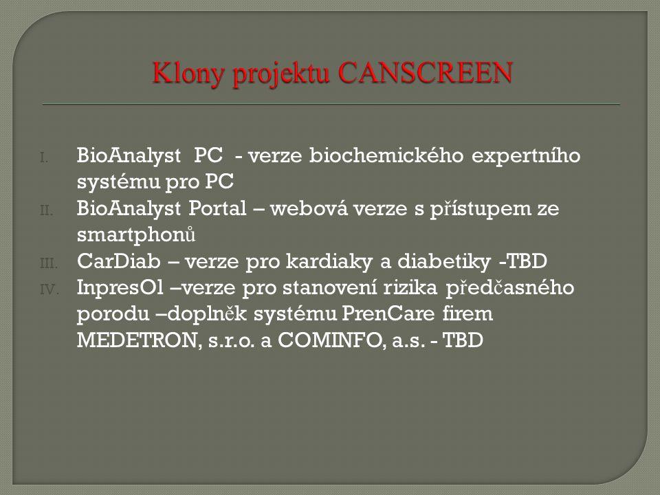 I. BioAnalyst PC - verze biochemického expertního systému pro PC II. BioAnalyst Portal – webová verze s p ř ístupem ze smartphon ů III. CarDiab – verz