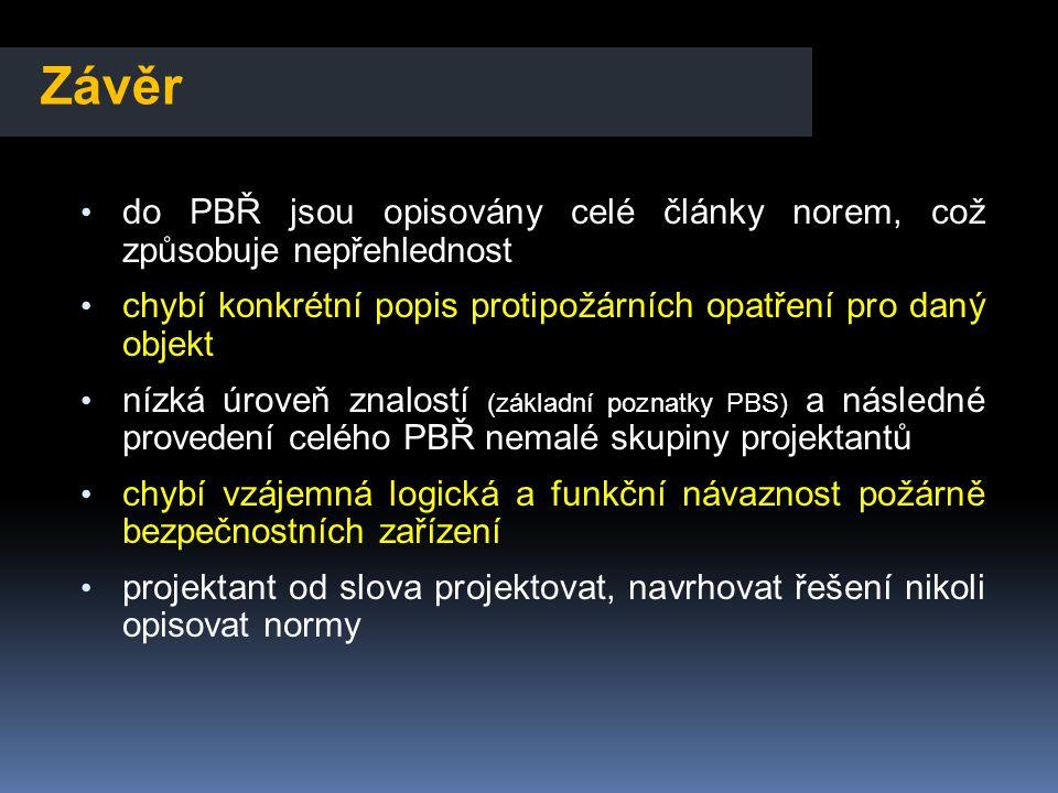 Závěr • do PBŘ jsou opisovány celé články norem, což způsobuje nepřehlednost • chybí konkrétní popis protipožárních opatření pro daný objekt • nízká ú