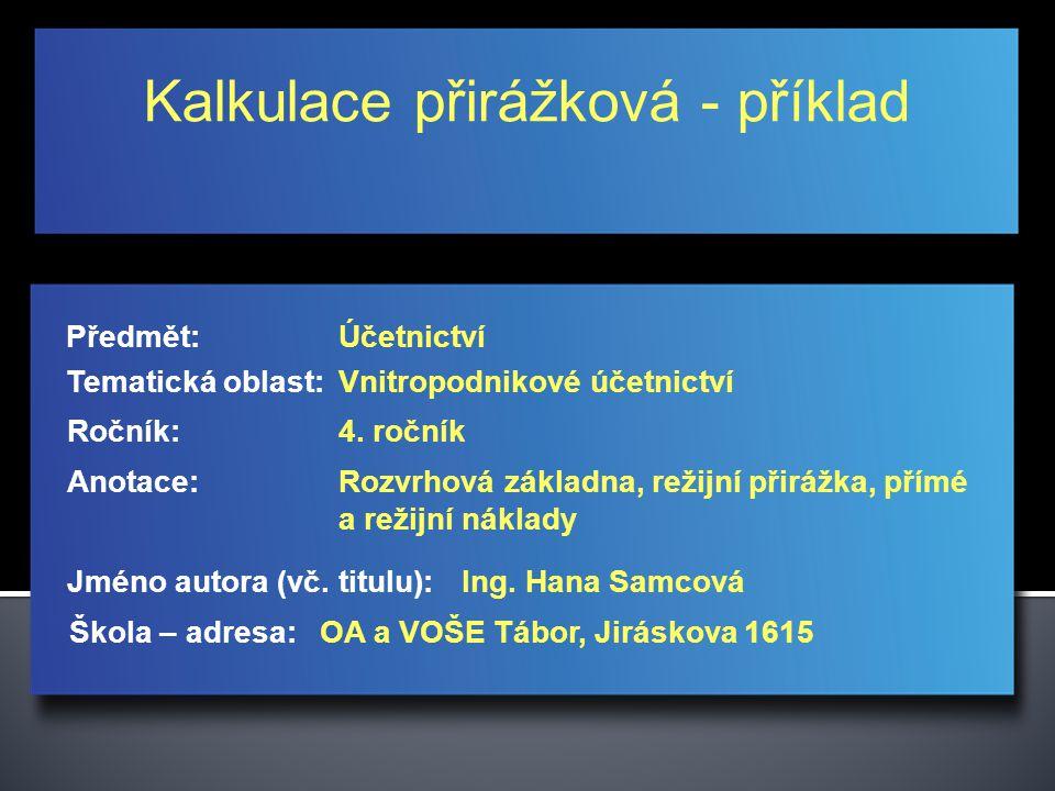 Kalkulace přirážková - příklad Jméno autora (vč.
