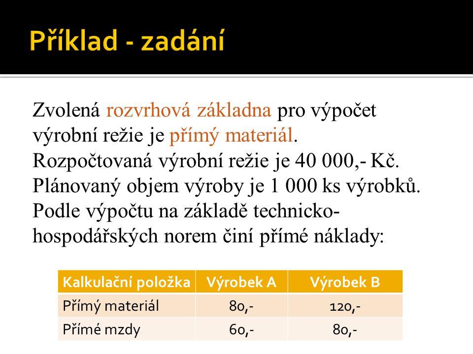 1.Výpočet rozvrhové základny: (1 000 ks x 80,-) + (1 000 ks x 120,-) = 200 000,- 2.