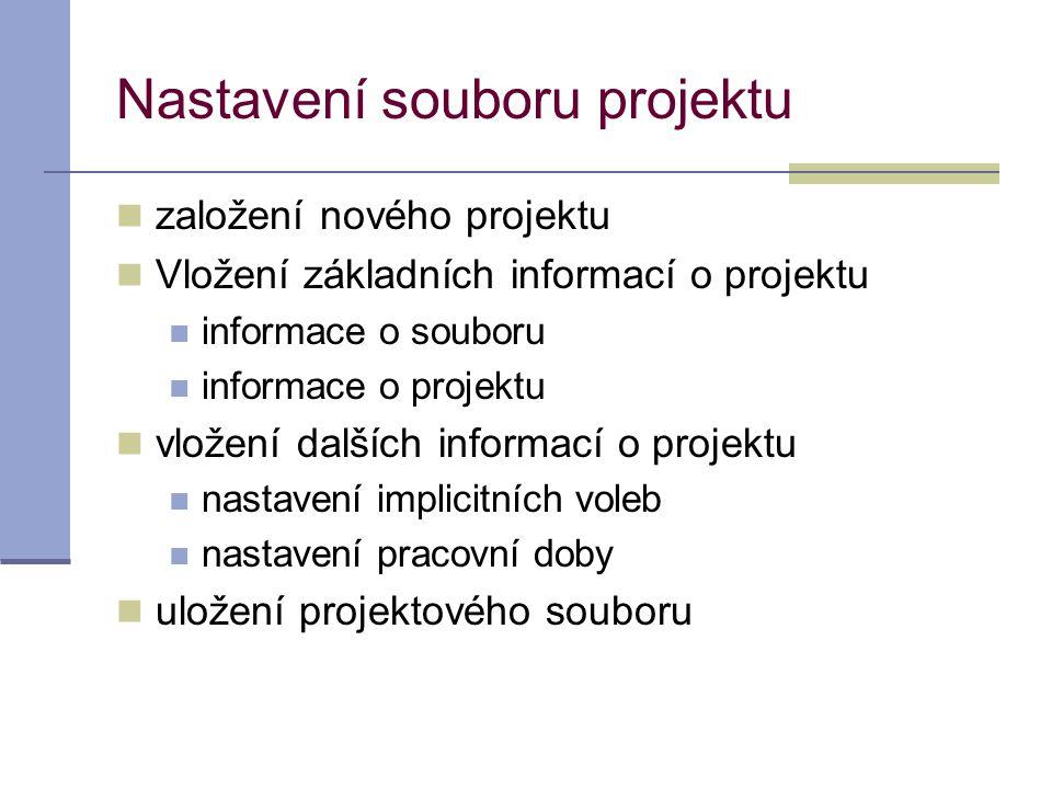 Nastavení souboru projektu  založení nového projektu  Vložení základních informací o projektu  informace o souboru  informace o projektu  vložení